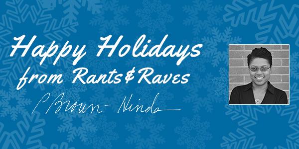 Happy Holdiays from Rants & Raves
