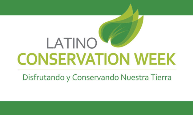 Celebrate the Great Outdoors During the Fifth Annual Latino Conservation Week