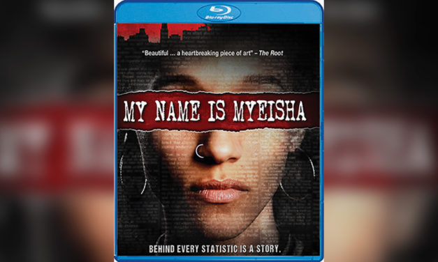 'My Name Is Myeisha' Now Available in Blu-Ray/DVD