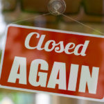 Businesses Re-Shuttered in Response to Exponential Spread of COVID-19