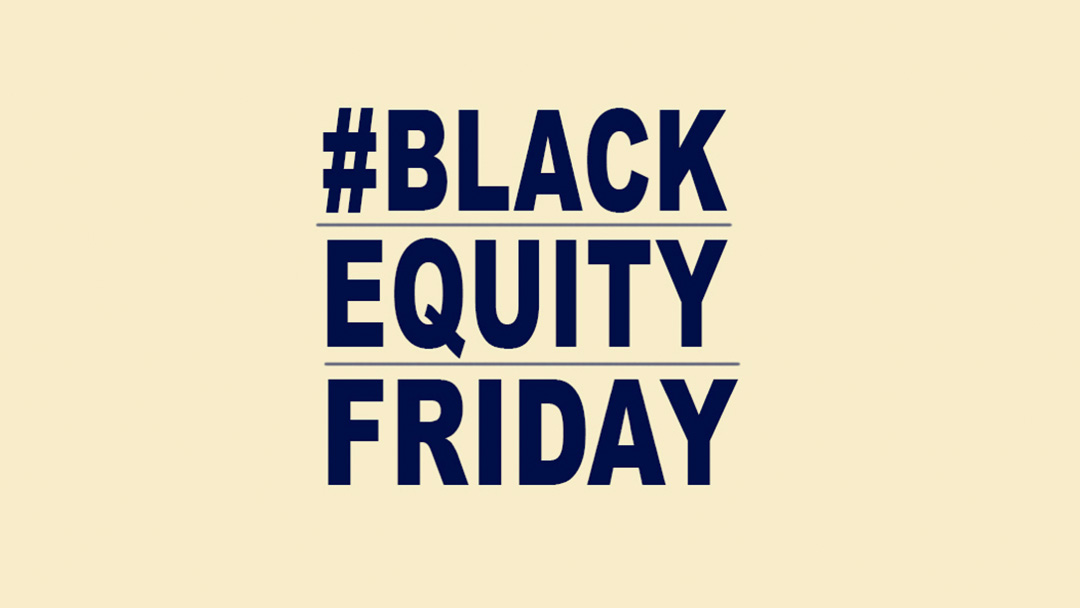 Support Black Equity Every Friday: #BlackEquityFriday