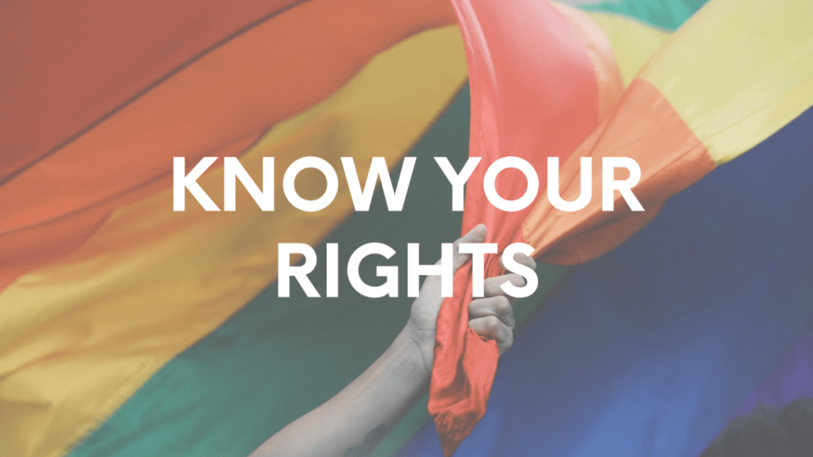 Know Your Rights: Members of the LGBTQ+ Community