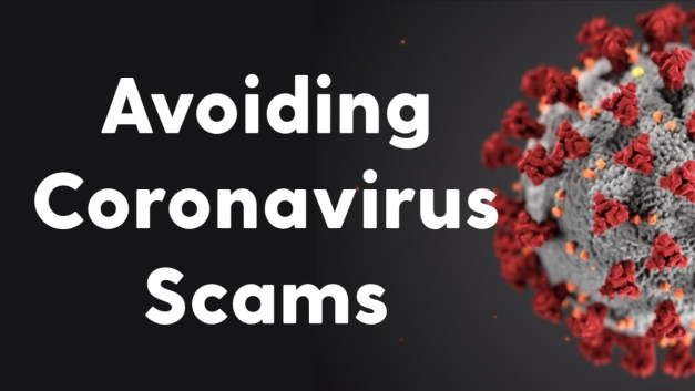 Don't Get Scammed: The Latest on Illegal Coronavirus Schemes